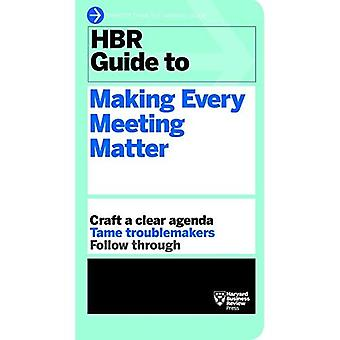 HBR Guide to Making Every Meeting Matter (Harvard Business Review Guides)