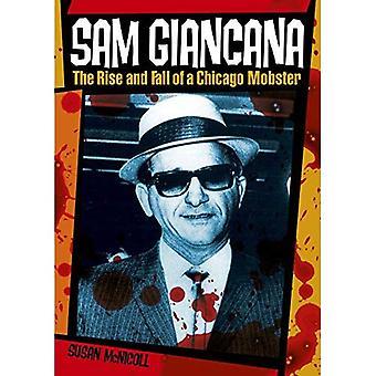 Sam Giancana: Uppgång och Fall av en Chicago gangster