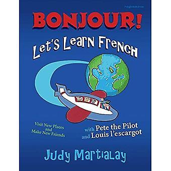 Bonjour! Låt oss lära franska: Besök nya platser och hitta nya vänner