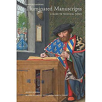 Understanding Illuminated Manuscripts, 2nd edition (Looking at Series) - A Guide to Technical Terms