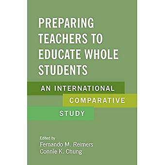 Preparing Teachers to Educate Whole Students: An International Comparative Study
