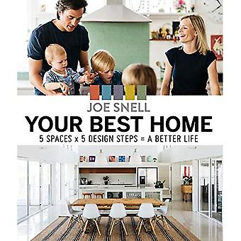 Your Best Home: 5 x Spaces x 5 Design Steps =� a Better Life