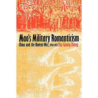 China de romanticismo militar de Mao y la guerra de Corea 19501953 por Zhang y Shu Guang