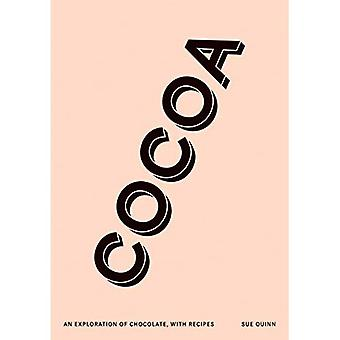 Cocoa: An exploration of chocolate, with recipes