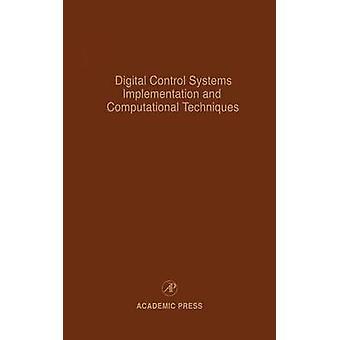Digital kontrol systemer gennemførelse og beregningsmæssige teknikker forskud i teori og anvendelser af Leondes & Cornelius T.