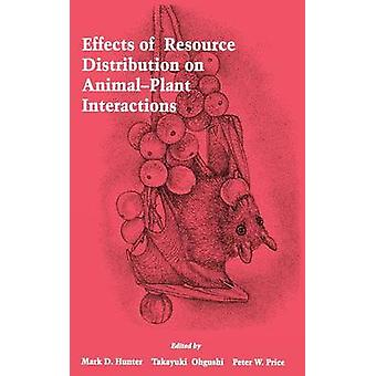 Effects of Resource Distribution on Animal Plant Interactions by Hunter & Mark D.