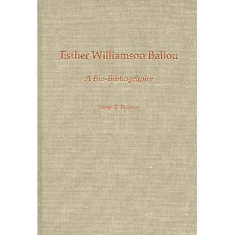 Esther Williamson Ballou A BioBibliography by Heintze & James R.