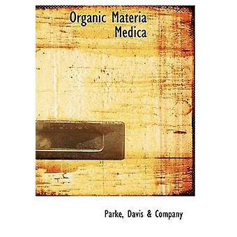 Organic Materia Medica Large Print Edition by Davis a Company & Parke