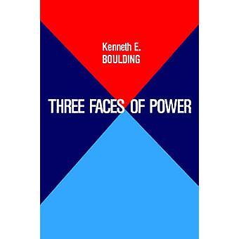 Three Faces of Power by Boulding & Kenneth Ewart