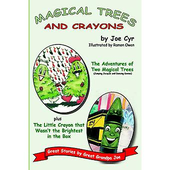 Magical Trees and Crayons Great Stories by Great Grandpa Joe by Cyr & Joe