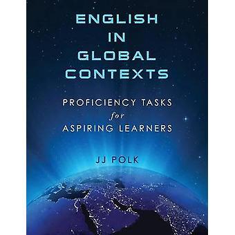 Englisch in globalen Zusammenhängen Proficiency Aufgaben für angehende Lernende von Polk & JJ
