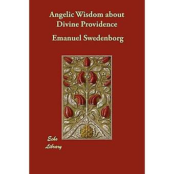 Angelic Wisdom about Divine Providence by Swedenborg & Emanuel