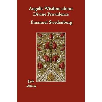 Himmlische Weisheit über die göttliche Vorsehung durch Swedenborg & Emanuel