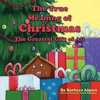 La vraie signification de Noël le plus beau cadeau d'abord par Alpert & Barbara