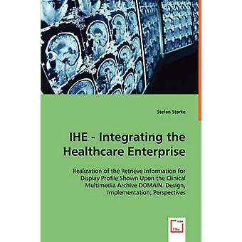 IHE integrere Healthcare virksomheden af Starke & Stefan