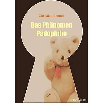 Das Phnomen Pdophilie by Brandt & Christian