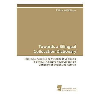 Towards a Bilingual Collocation Dictionary by HellHflinger & Philippa