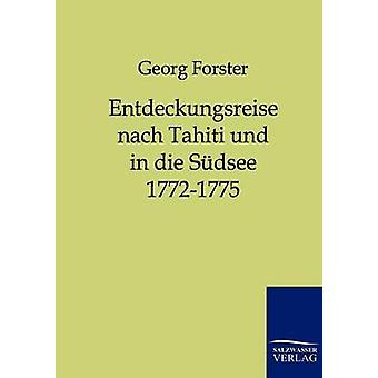 Entdeckungsreise nach Tahiti und in die Sdsee 17721775 by Forster & Georg