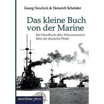 Das Kleine Buch Von Der Marine by Neudeck & Georg