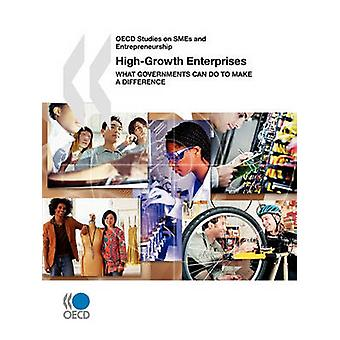 OECD studier på SMB og entreprenørskap HighGrowth bedrifter hva regjeringer kan gjøre for å gjøre en forskjell av OECD publisering