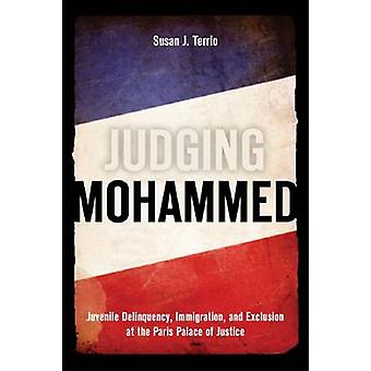 Judging Mohammed - Juvenile Delinquency - Immigration - and Exclusion