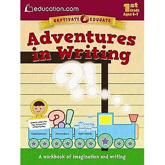 Adventures in Writing - A Workbook of Imagination and Writing by Educa