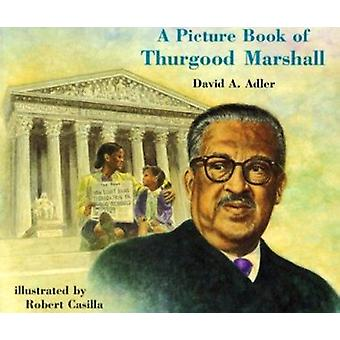 A Picture Book of Thurgood Marshall by David A Adler - Robert Casilla