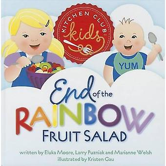 End of the Rainbow Fruit Salad by Marianne Welsh - Eluka Moore - Larr