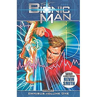 The Bionic Man Omnibus Volume 1 by Kevin Smith - 9781524105631 Book