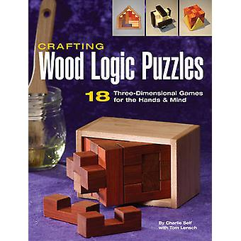 Crafting Wood Logic Projects - 18 Three-dimensional Games for the Hand