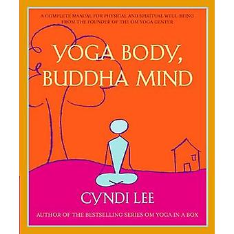 Yoga - Body - Buddha Mind - A Complete Manual for Spiritual and Physic