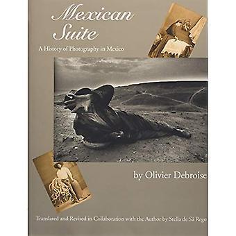 Mexicanske Suite: En historie af fotografering i Mexico