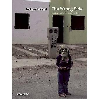 Jerome Sessini - The Wrong Side - Living on the Mexican Border by Jerom