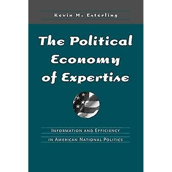 Political Economy of Expertise - Information and Efficiency in America