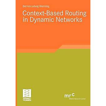 ContextBased Routing in Dynamic Networks by Wenning & BerndLudwig