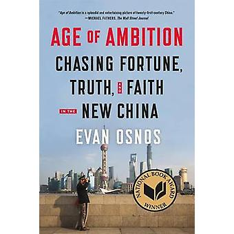Age of Ambition - Chasing Fortune - Truth - and Faith in the New China