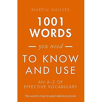 1001 Words You Need to Know and Use by Martin Manser