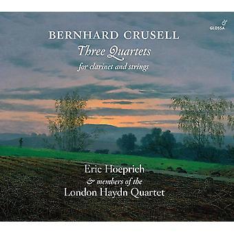Crusell / Hoeprich - Bernhard Crusell: tres cuartetos para la importación de los E.e.u.u. de clarinete [CD]