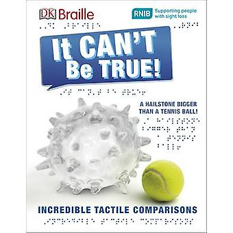 It Can't be True (Braille edition) by DK - 9780241228401 Book