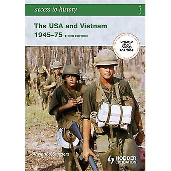 Access to History - The USA and Vietnam 1945-75 (3rd Revised edition)