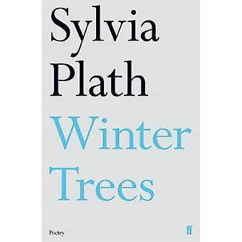 Winter Trees by Sylvia Plath - 9780571330102 Book
