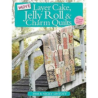 More Layer Cake - Jelly Roll and Charm Quilts by Pam Lintott - Nicky