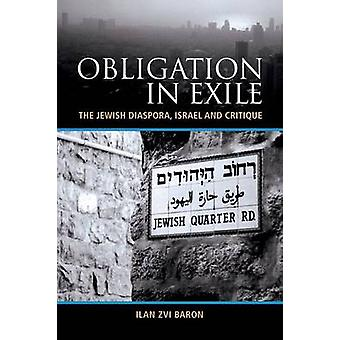 Obligation in Exile - The Jewish Diaspora - Israel and Critique by Ila