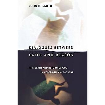 Dialogues Between Faith and Reason - The Death and Return of God in Mo