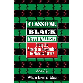Classical Black Nationalism - From the American Revolution to Marcus G