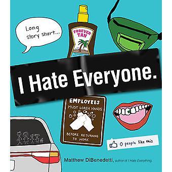 I Hate Everyone by Matthew DiBenedetti - 9781440533594 Book