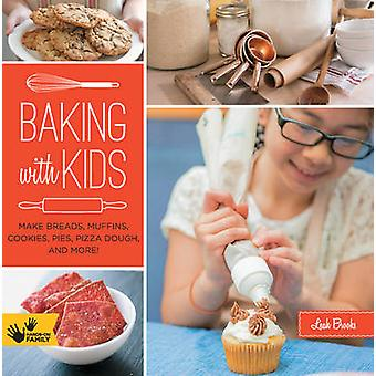 Baking with Kids - Make Breads - Muffins - Cookies - Pies - Pizza Doug