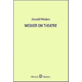 On Theatre by Arnold Wesker - 9781840029864 Book