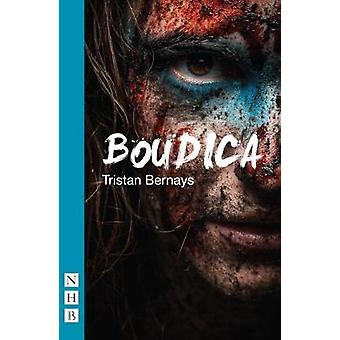 Boudica by Tristan Bernays - 9781848426863 Book