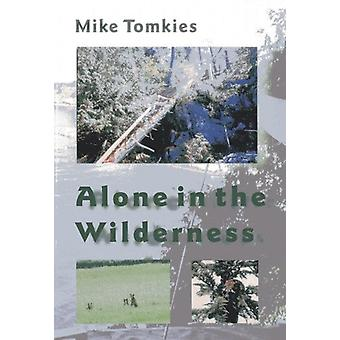 Alone in the Wilderness by Mike Tomkies - 9781870325141 Book